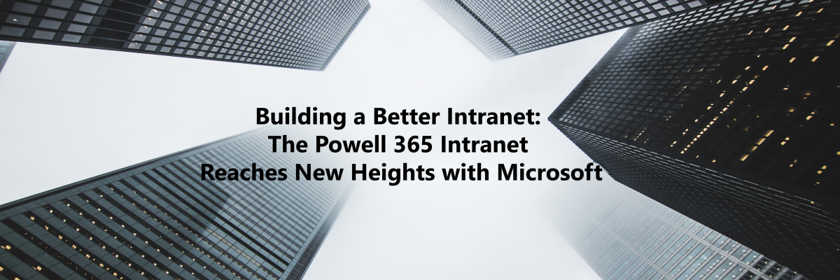 Building a Better Intranet with Powell 365