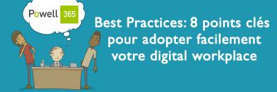 Best practices adopter facilement votre digital workplace