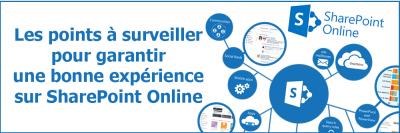 Les points à surveiller pour garantir une bonne experience sur SharePoint Online
