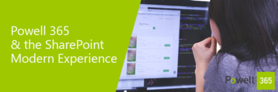 Powell 365 & the SharePoint Modern Experience