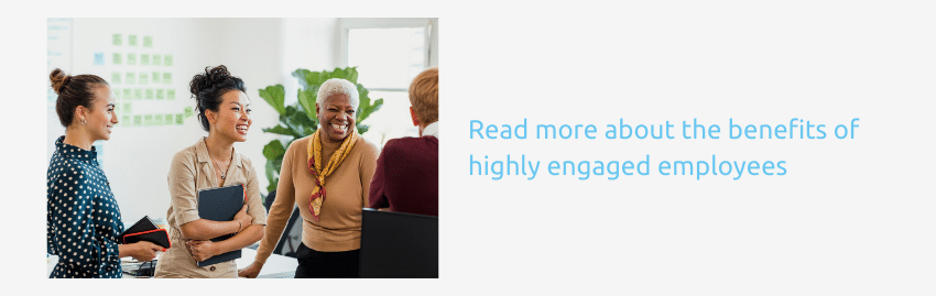 Benefits of highly engaged employees